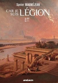 Xavier Mauméjean - Car je suis Légion.