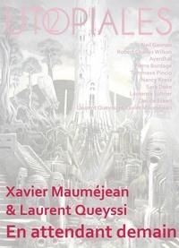 Xavier Mauméjean et Laurent Queyssi - En attendant demain.