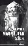 Xavier Mauméjean - Ganesha - Mémoires de l'homme-éléphant.