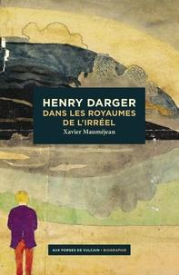 Xavier Mauméjean - Henry Darger - Dans les royaumes de l'irréel.