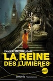Xavier Mauméjean - La reine des lumières.