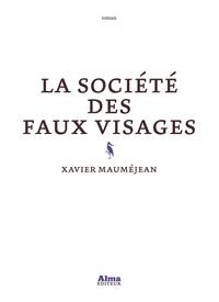 Xavier Mauméjean - La société des faux visages.