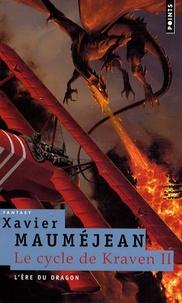 Xavier Mauméjean - Le Cycle de Kraven Tome 2 : L'ère du dragon.