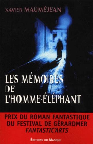 Xavier Mauméjean - Les mémoires de l'Homme-Éléphant.