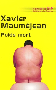 Xavier Mauméjean - Poids mort.