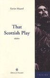 Xavier Maurel - That Scottish Play.