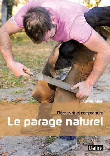 Xavier Méal - Découvrir et comprendre le parage naturel.