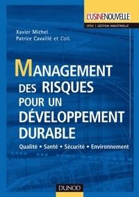 Xavier Michel et Patrice Cavaillé - Management des risques pour un développement durable.