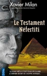 Xavier Milan - Le testament Néfertiti.