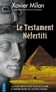 Xavier Milan - Le Testament Nefertiti.