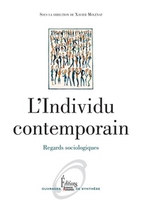 Xavier Molénat - L'individu contemporain - Regards sociologiques.