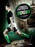 Xavier Mondenx - La prépa physique rugby - Tome 2, Le développement de la force.