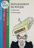 Xavier Montaigne et Christian Marmuse - Management du risque.