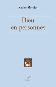 Xavier Morales - Dieu en personnes.