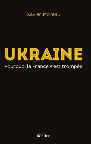 Ukraine. Pourquoi la France s'est trompée