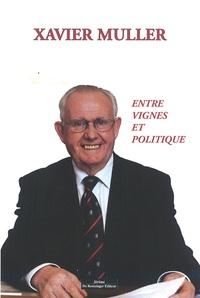 Xavier Müller - Entre vignes et politique.
