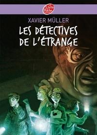 Xavier Müller - Les détectives de l'étrange.
