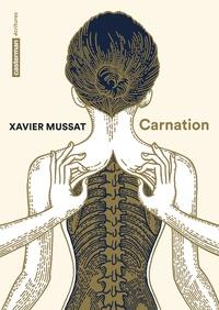 Xavier Mussat - Carnation.