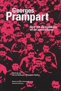 Xavier Nerrière et Christophe Patillon - Georges Prampart - Une vie de combats et de convictions.