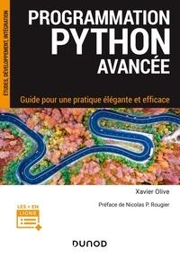 Xavier Olive - Programmation Python avancée - Guide pour une pratique élégante et efficace.