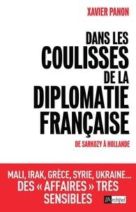 Xavier Panon - Dans les coulisses de la diplomatie française - De Sarkozy à Hollande.