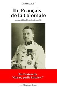 Xavier Panon - Un Français de la Coloniale - Les milles aventures d'un officier à travers l'empire colonial français.
