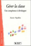 Xavier Papillon - Gérer la classe - Une compétence à développer.