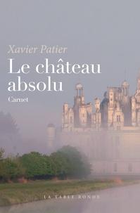 Xavier Patier - Le château absolu - Carnet.