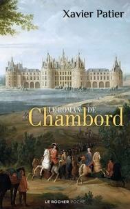 Xavier Patier - Le roman de Chambord.