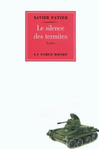 Xavier Patier - Le silence des termites.