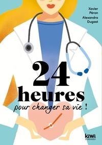 Xavier Péron et Alexandra Dugast - 24 heures pour changer sa vie ! - Tout est déjà là....