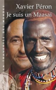 Xavier Péron - Je suis un Maasaï.