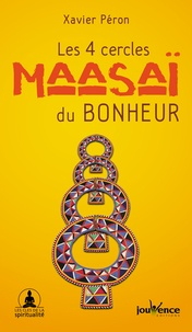 Xavier Péron - Les 4 cercles Maasaï du bonheur.