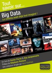 Xavier Perret et Guy Jacquemelle - Big Data - Le cinéma avait tout imaginé !.
