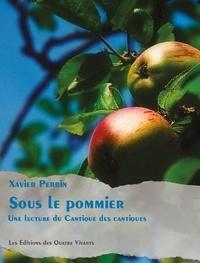 Xavier Perrin - Sous le pommier - Une lecture du Cantique des cantiques 2020.