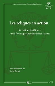 Xavier Perrot - Les reliques en action - Variations juridiques sur la force agissante des choses sacrées.