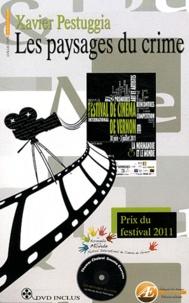 Xavier Pestuggia - Les paysages du crime. 1 DVD