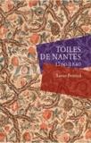 Xavier Petitcol - Toiles de Nantes - 1760-1840.