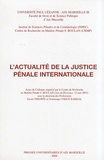 Xavier Philippe et Dominique Viriot-Barrial - L'actualité de la justice pénale internationale.