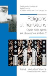 Xavier Philippe - Religions et tansitions - Quels défis après les révolutions arabes ?.