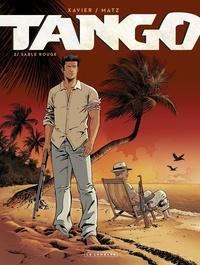 Xavier Philippe et  Matz - Tango - tome 2 - Sable rouge - Sable rouge.