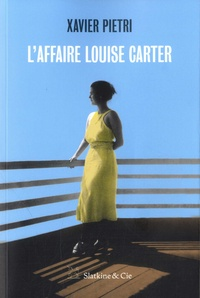Xavier Pietri - L'affaire Louise Carter.