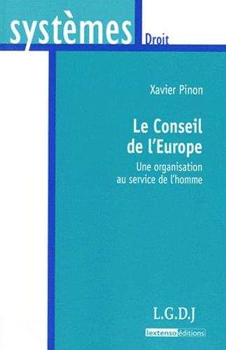 Xavier Pinon - Le Conseil de l'Europe - Une organisation au service de l'homme.