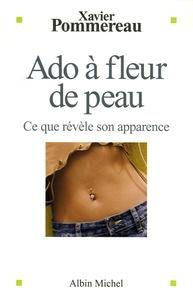 Xavier Pommereau - Ado à fleur de peau - Ce que révèle son apparence.