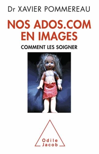 Xavier Pommereau - Nos ados.com en images - Comment les soigner.