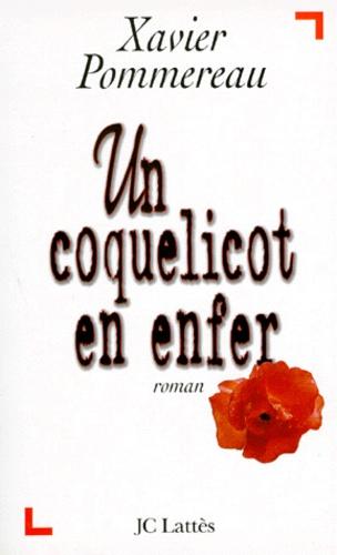 Xavier Pommereau - Un coquelicot en enfer.