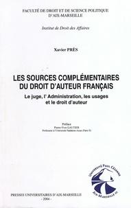 Xavier Près - Sources complémentaires du droit d'auteur français : le juge, l'administration - Le juge, l'administration, les usages et le droit d'auteur.