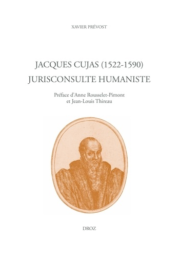 Jacques Cujas (1522-1590) Jurisconsulte humaniste