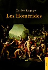 Xavier Ragage - Les Homérides.