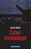 Xavier Raufer - Cyber-criminologie.